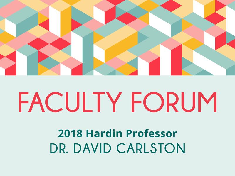 Faculty Forum - Dr. David Carlston