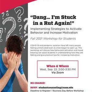 Image for: Dang... I'm Stuck in a Rut Again! Workshop for UNM Students