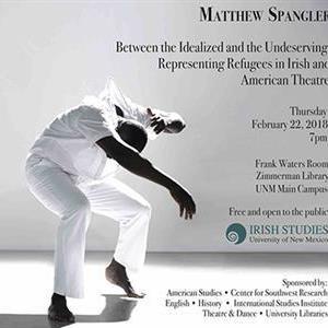 Image for: Between the Idealized and the Undeserving: Representing Refugees in Irish and American Theatre
