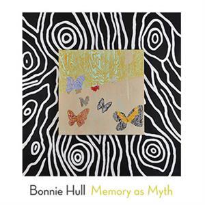 Bonnie Hull: Memory as Myth | Aug 20 - Oct 17