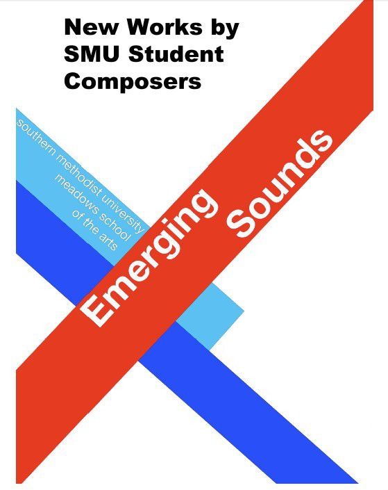 Meadows School of the Arts - Emerging Sounds: New Works by