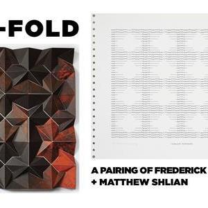 Image for: TWO-FOLD: A PAIRING OF FREDERICK HAMMERSLEY + MATTHEW SHLIAN